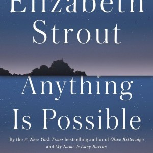 zzzElizabethStroutAnythingIsPossible220617a_large